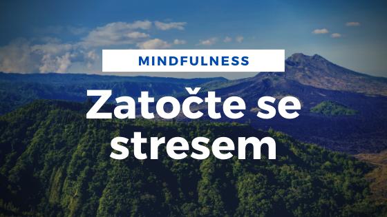 Pomocí mindfulness můžete snížit stres v práci